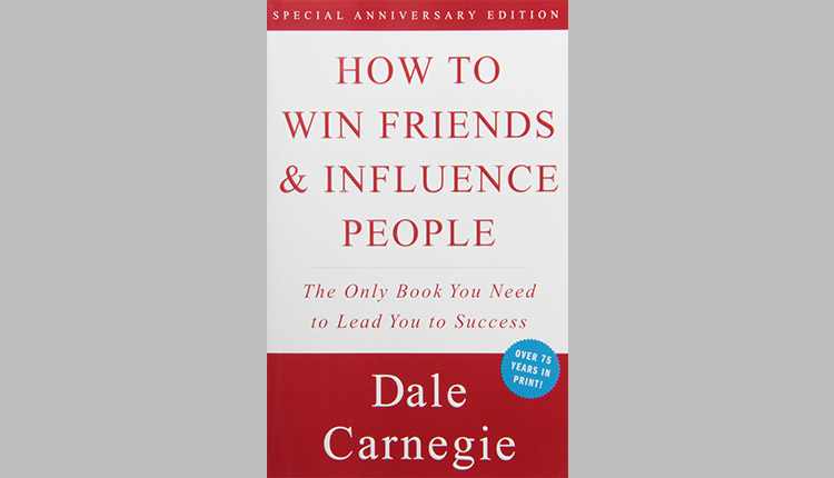 'How to win friends and influence people' by Dale Carnegie